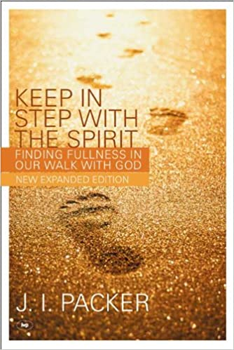 Book Keep in Step with the Spirit (second edition): Finding Fullness in Our Walk with God