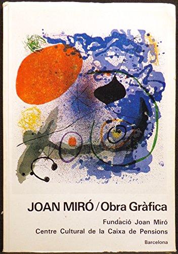 Joan Miro Obra Grafica: Fundació Joan Miró : Centre Cultural de la Caixa de Pensions: (Obra Joan Miro)