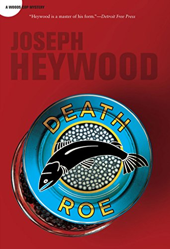 Death Roe: A Woods Cop Mystery (Woods Cop Mysteries Book 6) (Best Places In The Upper Peninsula)