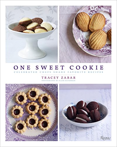 One Sweet Cookie: Celebrated Chefs Share Favorite Recipes by Tracey Zabar