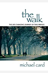 The Walk: The Life-Changing Journey of Two Friends Paperback