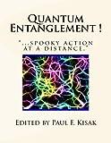 "Quantum Entanglement !: ""...spooky action at a distance."""