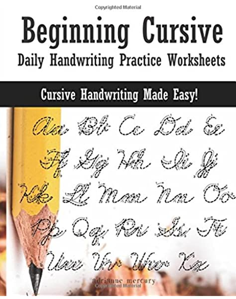 Beginning Cursive: Daily Handwriting Practice Worksheets: Mercury,  Adrianne: 9781545327517: Amazon.com: Books