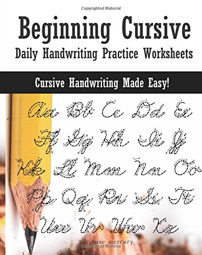 Beginning Cursive: Daily Handwriting Practice Worksheets ...