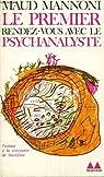 Le Premier rendez-vous avec le psychanalyste (Collection Médiations) par Mannoni