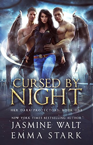 Cursed by Night: A Reverse Harem Urban Fantasy (Her Dark Protectors Book 1) by [Walt, Jasmine, Stark, Emma]