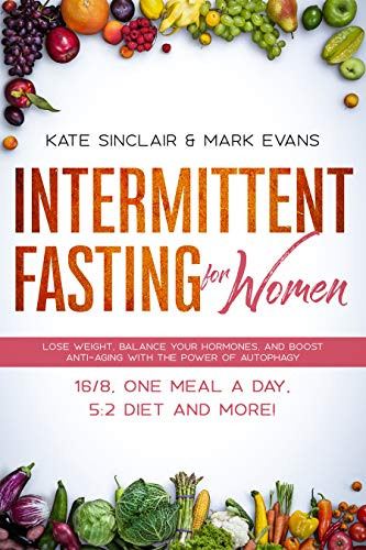 51sMk4EBW8L - Intermittent Fasting for Women: Lose Weight, Balance Your Hormones, and Boost Anti-Aging With the Power of Autophagy - 16/8, One Meal a Day, 5:2 Diet and ... (Ketogenic Diet & Weight Loss Hacks Book 1)