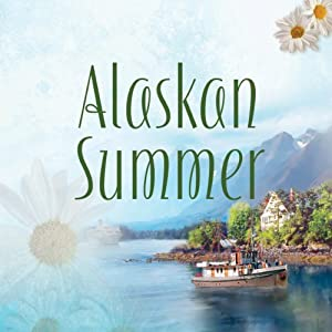 Alaskan Summer Audiobook