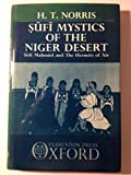Sufi Mystics of the Niger Desert : Sidi Mahmud and the Hermits of Air, Norris, H. T., 0198265387