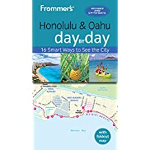 Frommer's Honolulu and Oahu day by day (Day by Day Guides)