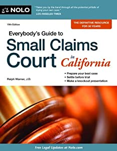Everybody's Guide to Small Claims Court in California (Everybody's Guide to Small Claims Court. California Edition) from Nolo