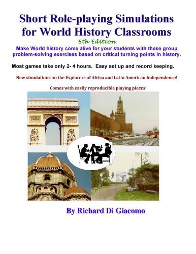 Download Short Role-playing Simulations for World History Classrooms [Spiral-bound] [2012] (Author) Richard Di Giacomo PDF