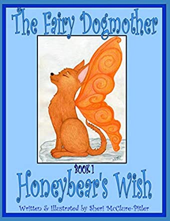The Fairy Dogmother, Book 1 - Honeybear's Wish