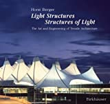 img - for Light Structures - Structures of Light: The Art and Engineering of Tensile Architecture by Horst Berger (1996-05-01) book / textbook / text book