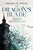 The Dragon's Blade: Veiled Intentions (Volume 2)