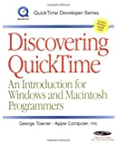 img - for Discovering QuickTime: An Introduction for Windows and Macintosh Programmers (QuickTime Developer Series) by George Towner (1999-05-24) book / textbook / text book