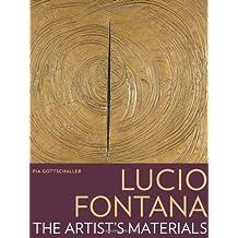 Lucio Fontana: The Artist's Materials by Gottschaller (2012-07-26)
