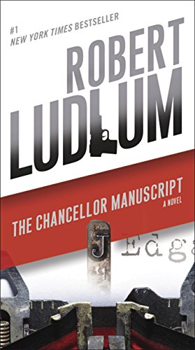 The Chancellor Manuscript: A Novel by [Ludlum, Robert]