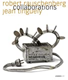 img - for Robert Rauschenberg & Jean Tinguely: Collaborations (English and German Edition) book / textbook / text book