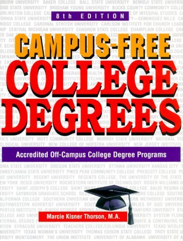 Campus-Free College Degrees: Accredited Off-Campus College Degree Programs by Thorson Marcie Kisner (1999-07-01) Paperback