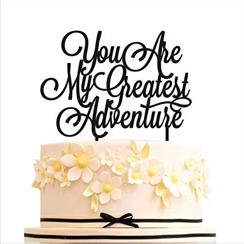 (You are my greatest adventure, Cake Topper Wedding, Cake Topper Birthday, Cake topper Anniversary, Gold Silver Black White Cake decorations (width 5