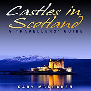 Castles in Scotland: A Travellers' Guide Audiobook