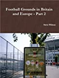 Book Cover for Football Grounds in Britain and Europe - Part 2