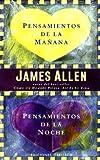Pensamientos de la Manana, Pensamientos de la Noche, James Allen and JAMES ALLEN, 8497771710