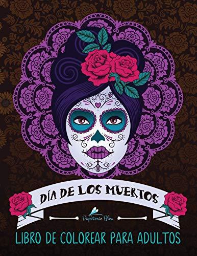 Dia De Los Muertos Libro De Colorear Para Adultos Calaveras de azucar (Dia de los Muertos)