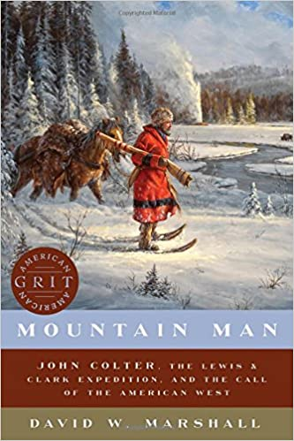 Image result for Mountain Man: John Colter, the Lewis and Clark expedition, and the call of the American West bookcover