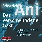 Der verschwundene Gast | Friedrich Ani