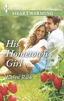 His Hometown Girl by [Rock, Karen]