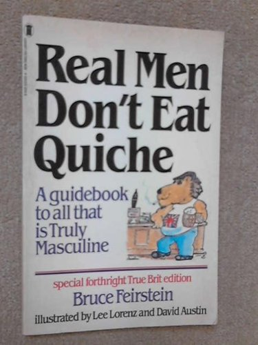 Real Men Don't Eat Quiche