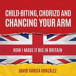 Child-biting, Chorizo and Chancing Your Arm