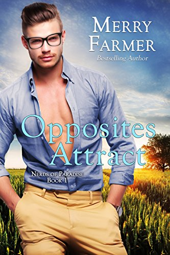 Opposites Attract (Nerds of Paradise Book 1) by [Farmer, Merry]