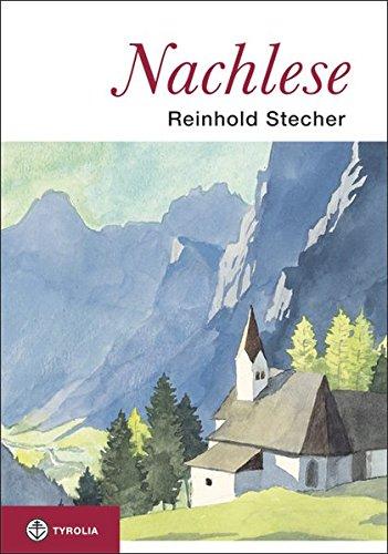 Nachlese: Unveröffentlichte Texte, Zeichnungen und Aquarelle zum Nachdenken und Schmunzeln. Herausgegeben von Paul Ladurner.