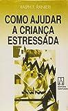 img - for Como Ajudar a Crian a Estressada book / textbook / text book