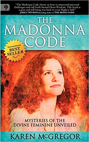 The madonna code mysteries of the divine feminine unveiled karen the madonna code mysteries of the divine feminine unveiled karen mcgregor 9781907498435 amazon books fandeluxe Choice Image