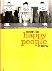 Secrets Happy People Know (What You Can…