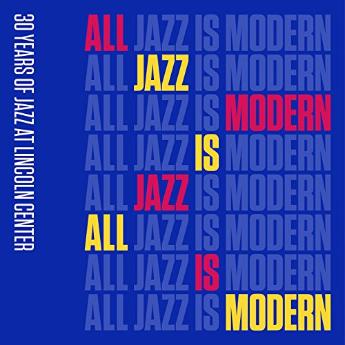 All Jazz Is Modern: 30 Years o...