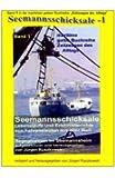 Seemannsschicksale - Begegnungen im Seemannsheim: Band 1 in der maritimen gelben Buchreihe bei Juergen Ruszkowski (maritime gelbe Buchreihe)