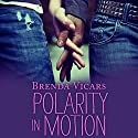 Polarity in Motion Audiobook by Brenda Vicars Narrated by Caitlin Kelly
