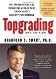 img - for Topgrading: The Proven Hiring and Promoting Method That Turbocharges Company Performance by Smart, Bradford D. (2012) Hardcover book / textbook / text book