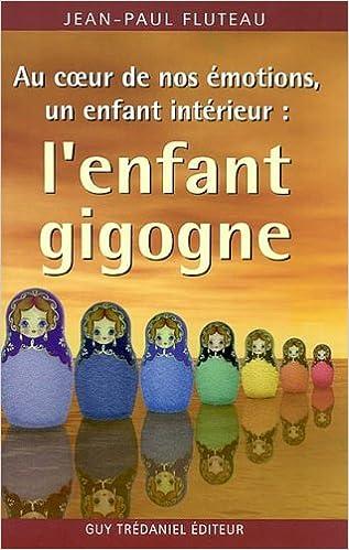 Livre gratuits en ligne Au coeur de nos émotions, un enfant intérieur : l'enfant gigogne pdf ebook