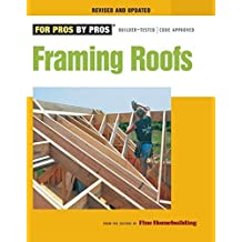 Framing Roofs, Revised and Updated (For Pros, by Pros) by Fine Homebuilding (2011) Paperback
