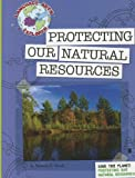 Protecting Our Natural Resources: Save the Planet (Language Arts Explorer)