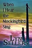 When I Hear the Mockingbird Sing, Lyn Sellers, 1451213840