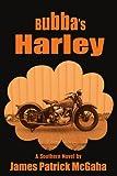 Bubba's Harley, James Patrick McGaha, 1420824570