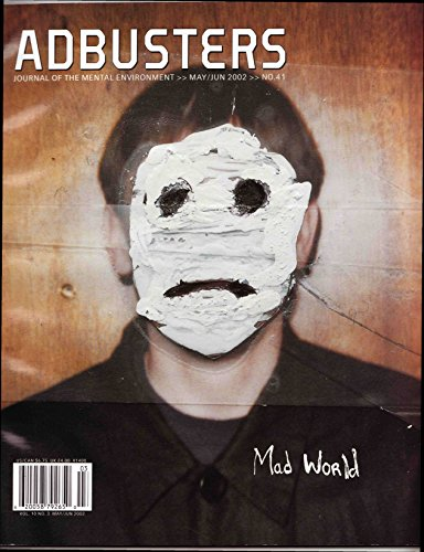 Adbusters, Journal of the Mental Environment, May/Jun 2002, No. 41 (Journal of the Mental Environment (bi-montly periodical), Vol. 10)