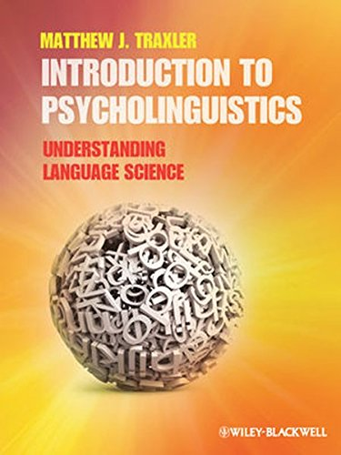 Introduction to Psycholinguistics: Understanding Language Science by Brand: Wiley-Blackwell